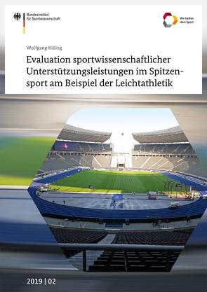 Evaluation sportwissenschaftlicher Unterstützungsleistungen im Spitzensport am Beispiel der Leichtathletik von Killing,  Wolfgang