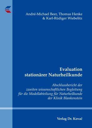 Evaluation stationärer Naturheilkunde von Beer,  André-Michael, Henke,  Thomas, Wiebelitz,  Karl-Rüdiger