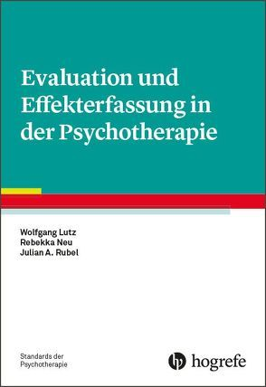 Evaluation und Effekterfassung in der Psychotherapie von Lutz,  Wolfgang, Neu,  Rebekka, Rubel,  Julian A.