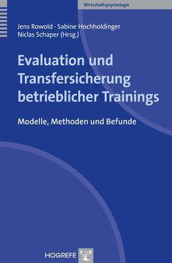Evaluation und Transfersicherung betrieblicher Trainings von Hochholdinger,  Sabine, Rowold,  Jens, Schaper,  Niclas