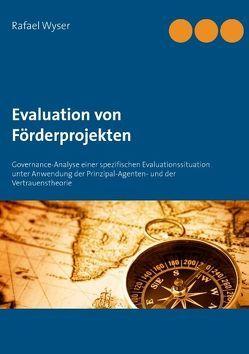 Evaluation von Förderprojekten von Wyser,  Rafael