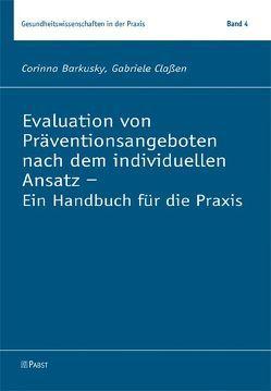 Evaluation von Präventionsangeboten nach dem individuellen Ansatz – Ein Handbuch für die Praxis von Barkusky,  Corinna, Claßen,  Gabriele
