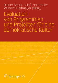 Evaluation von Programmen und Projekten für eine demokratische Kultur von Heitmeyer,  Wilhelm, Lobermeier,  Olaf, Strobl,  Rainer