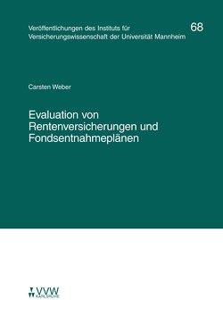 Evaluation von Rentenversicherungen und Fondsentnahmeplänen von Albrecht,  Peter, Bartels,  Hans J, Heiss,  Helmut, Weber,  Carsten
