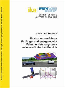 Evaluationsverfahren für längs- und quergeregelte Fahrerassistenzsysteme im innerstädtischen Bereich von Schröder,  Ulrich Theo