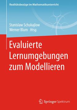 Evaluierte Lernumgebungen zum Modellieren von Blüm,  Werner, Schukajlow,  Stanislaw