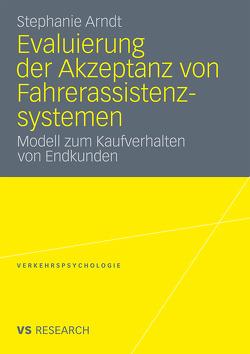 Evaluierung der Akzeptanz von Fahrerassistenzsystemen von Arndt,  Stephanie