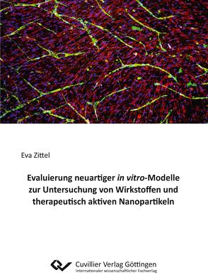 Evaluierung neuartiger in vitro-Modelle zur Untersuchung von Wirkstoffen und therapeutisch aktiven Nanopartikeln von Zittel,  Eva