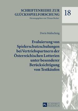 Evaluierung von Spielerschutzschulungen bei Vertriebspartnern der Österreichischen Lotterien unter besonderer Berücksichtigung von Testkäufen von Malischnig,  Doris