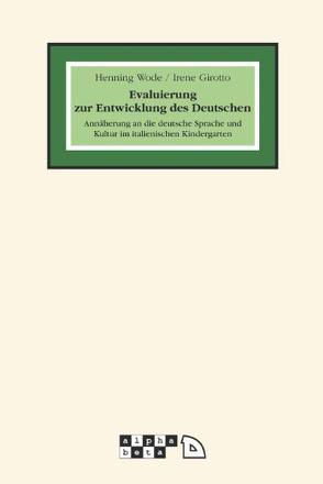 Evaluierung zur Entwicklung des Deutschen von Girotto,  Irene, Wode,  Henning