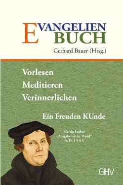Evangelienbuch von Bauer,  Gerhard, Luther,  Martin