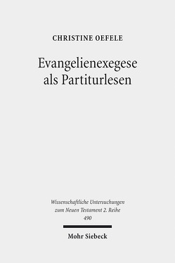 Evangelienexegese als Partiturlesen von Oefele,  Christine