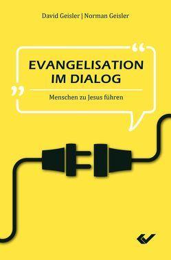 Evangelisation im Dialog von Geisler,  David, Geißler,  Norman