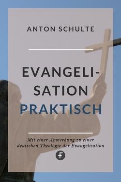 Evangelisation – praktisch von Schulte,  Anton