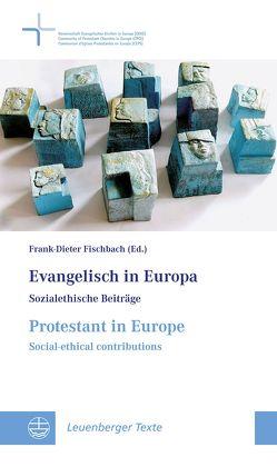 Evangelisch in Europa / Protestant in Europe von Bünker,  Michael, Fischbach,  Frank-Dieter, Heidtmann,  Dieter