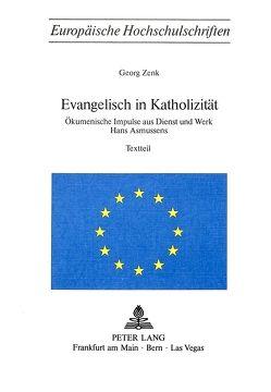 Evangelisch in Katholizität von Zenk,  Georg