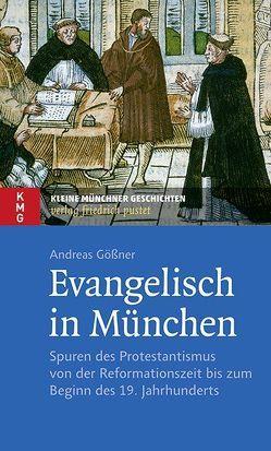 Evangelisch in München von Gößner,  Andreas