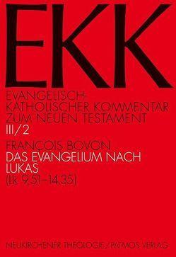 Evangelisch-Katholischer Kommentar zum Neuen Testament (EKK) / Das Evangelium nach Lukas. von Bovon,  Francois