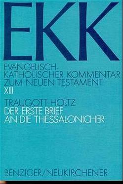 Der erste Brief an die Thessalonicher von Gnilka,  Joachim, Holtz,  Traugott, Klauck,  Hans-Josef, Luz,  Ulrich, Roloff,  Jürgen