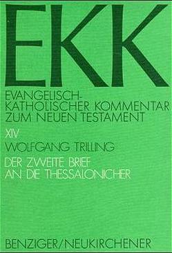 Der zweite Brief an die Thessalonicher von Gnilka,  Joachim, Klauck,  Hans-Josef, Luz,  Ulrich, Roloff,  Jürgen, TrIlling,  Wolfgang