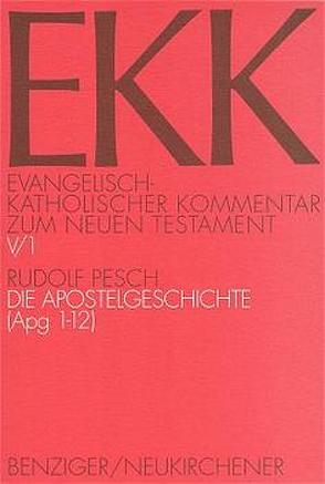 Die Apostelgeschichte von Gnilka,  Joachim, Klauck,  Hans-Josef, Luz,  Ulrich, Pesch,  Rudolf, Roloff,  Jürgen