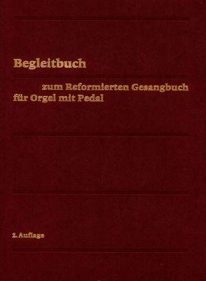 Evangelisch-reformiertes Gesangbuch / Begleitbuch für Orgel mit Pedal