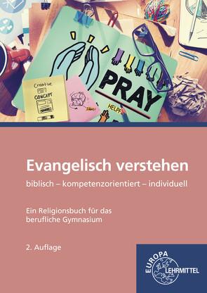 Evangelisch verstehen – Ein Religionsbuch für das berufliche Gymnasium von Jung,  Karsten