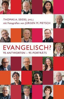 Evangelisch? von Pietsch,  Jürgen M., Seidel,  Thomas A.