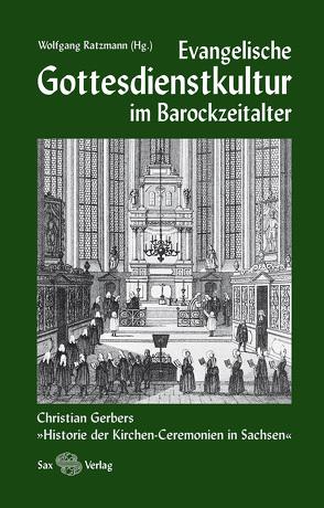 Evangelische Gottesdienstkultur im Barockzeitalter von Ratzmann,  Wolfgang