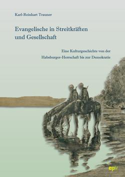 Evangelische in Streitkräften und Gesellschaft von Trauner,  Karl-Reinhart