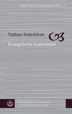 Evangelische Katholizität von Lange,  Dietz, Söderblom,  Nathan