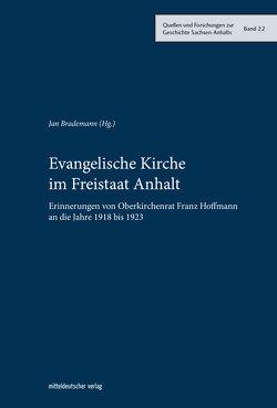 Evangelische Kirche im Freistaat Anhalt von Brademann,  Jan