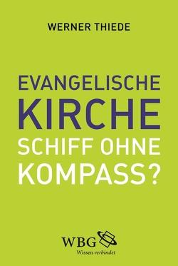 Evangelische Kirche – Schiff ohne Kompass? von Mueller,  Gerhard, Thiede,  Werner