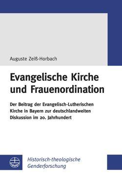 Evangelische Kirche und Frauenordination von Zeiß-Horbach,  Auguste