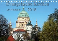 Evangelische Kirchen um Potsdam 2018 (Tischkalender 2018 DIN A5 quer) von Witkowski,  Bernd