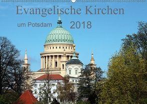 Evangelische Kirchen um Potsdam 2018 (Wandkalender 2018 DIN A2 quer) von Witkowski,  Bernd