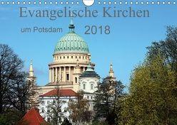 Evangelische Kirchen um Potsdam 2018 (Wandkalender 2018 DIN A4 quer) von Witkowski,  Bernd