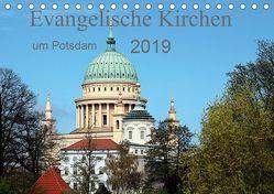 Evangelische Kirchen um Potsdam 2019 (Tischkalender 2019 DIN A5 quer) von Witkowski,  Bernd