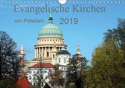 Evangelische Kirchen um Potsdam 2019 (Wandkalender 2019 DIN A4 quer) von Witkowski,  Bernd