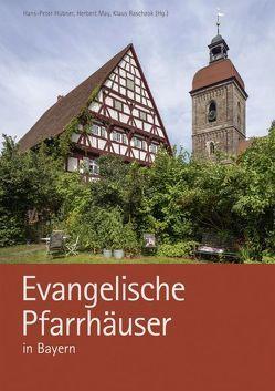 Evangelische Pfarrhäuser in Bayern von Hagen,  Gerhard, Hübner,  Hans-Peter, May,  Herbert, Raschzok,  Klaus