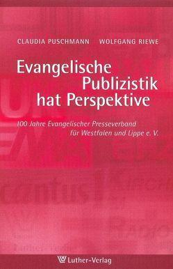 Evangelische Publizistik hat Perspektive von Puschmann,  Claudia, Riewe,  Wolfgang
