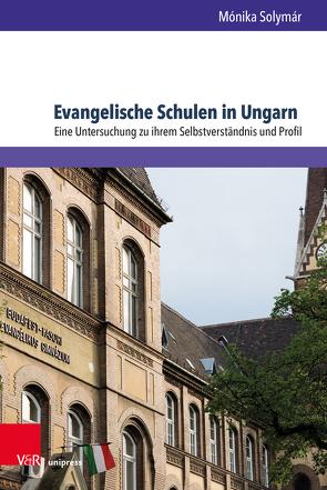 Evangelische Schulen in Ungarn von Solymár,  Mónika