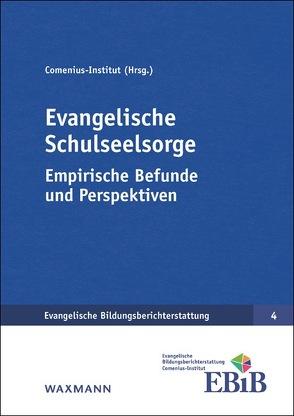 Evangelische Schulseelsorge von Boehme,  Thomas, Bücker,  Nicola, Comenius-Institut, Dam,  Harmjan, Schreiner,  Peter