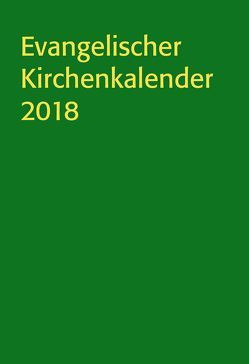 Evangelischer Kirchenkalender 2018 von Nagel-Knecht,  Birgit