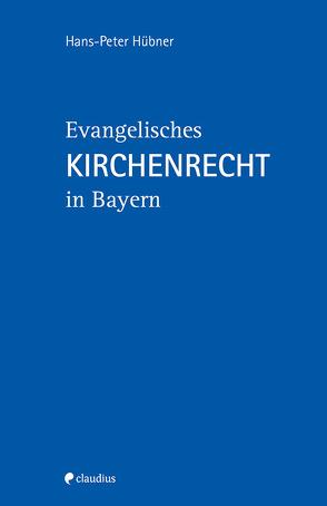Evangelisches Kirchenrecht in Bayern von Hübner,  Hans-Peter