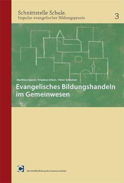 Evangelisches Bildungshandeln im Gemeinwesen von Erben,  Friedrun, Schreiner,  Peter, Spenn,  Matthias