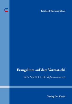 Evangelium auf dem Vormarsch? von Rottenwöhrer,  Gerhard