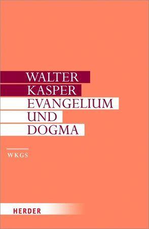 Evangelium und Dogma von Kasper,  Walter