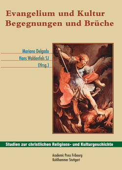 Evangelium und Kultur von Delgado,  Mariano, Waldenfels,  Hans