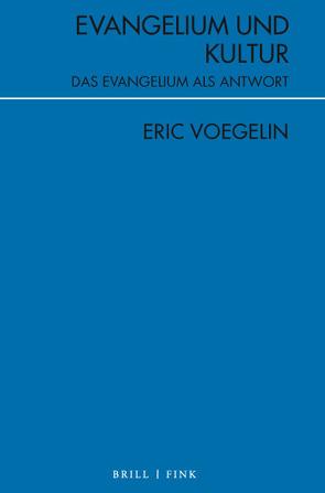 Evangelium und Kultur von Voegelin,  Eric, Winterholler,  Helmut
